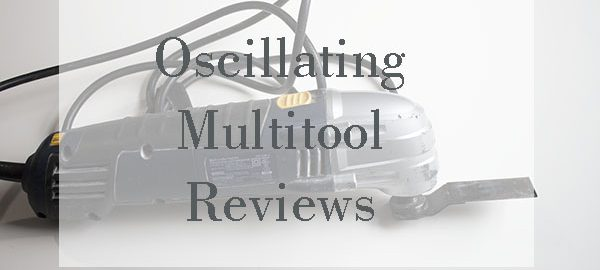 Oscillating Multi Tool Reviews
